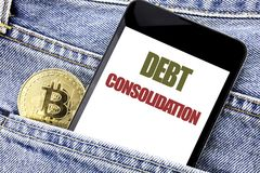 Conceptual hand writing text caption inspiration showing Debt Consolidation. Business concept for Money Loan Credit Written phone. Mobile phone, cellphone Royalty Free Stock Photography