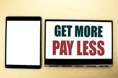 Conceptual hand writing text caption inspiration showing Get More Pay Less. Business concept for Budget Slogan Concept written on. Conceptual hand writing text Royalty Free Stock Images