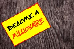 Conceptual hand writing text showing Become A Millionaire. Concept meaning Ambition To Become Wealthy Earn Fortune Fortunate writt. En Yellow Sticky Note Paper Stock Photos