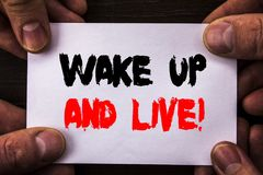 Conceptual hand writing text showing Wake Up And Live. Concept meaning Motivational Success Dream Live Life Challenge written on S. Conceptual hand writing text Stock Photo