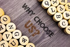 Conceptual hand writing text showing Why Choose Us Question. Concept meaning Reason Of Choice Customer Satisfaction Advantage writ. Ten wooden abckground with Stock Photos