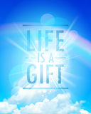 Conceptual quote phrase - Life is a gift, vector lettering design on a blue sky, Royalty Free Stock Photos