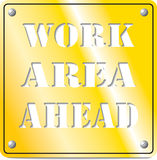 Conceptual road sign. Work area ahead conceptual road sign Stock Images