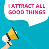 Conceptual writing showing I Attract All Good Things. Vector illustration royalty free illustration