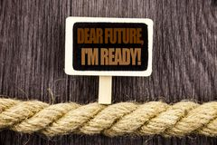 Conceptual writing text showing Dear Future, I Am Ready. Business photo showcasing Inspirational Motivational Plan Achievement Con. Fidence written Blackboard Stock Photos