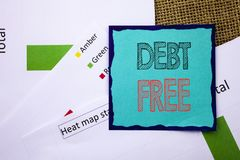 Conceptual writing text showing Debt Free. Concept meaning Credit Money Financial Sign Freedom From Loan Mortage written on Sticky. Conceptual writing text Royalty Free Stock Photography
