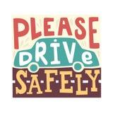 Conduzca por favor con seguridad - las letras handdrawn únicas Fotos de archivo libres de regalías