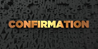 Confirmation - Gold text on black background - 3D rendered royalty free stock picture. This image can be used for an online website banner ad or a print Royalty Free Stock Photos