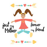 Congratilation card for Best Mother with smile baby girl and quote. Just my Mother forever my friend. Royalty Free Stock Photo