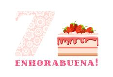Congratulations on the anniversary, 7 years old, strawberry shortcake, Spanish, white, pink, vector. Happy anniversary. Big strawberry cake and number 7 on royalty free illustration