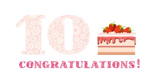 Congratulations, 10 years old, strawberry cake, English, white, pink, vector. Happy anniversary. Big strawberry cake and number 10 on white background. The Vector Illustration