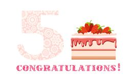 Congratulations, 5 years old, strawberry cake, English, white, pink, vector. Happy anniversary. Big strawberry cake and number 5 on white background. The Stock Illustration