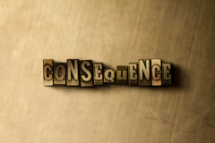 CONSEQÜÊNCIA - close-up vintage sujo da palavra typeset no contexto do metal ilustração do vetor