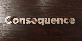 A consequência - título de madeira sujo no bordo - 3D rendeu a imagem conservada em estoque livre dos direitos ilustração do vetor
