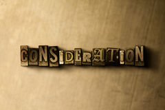 CONSIDERATION - close-up of grungy vintage typeset word on metal backdrop Royalty Free Stock Photo