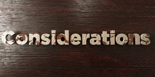 Considerations - grungy wooden headline on Maple  - 3D rendered royalty free stock image. This image can be used for an online website banner ad or a print Stock Image