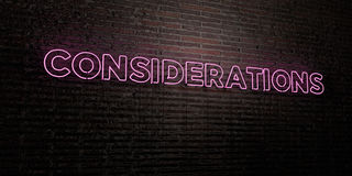 CONSIDERATIONS -Realistic Neon Sign on Brick Wall background - 3D rendered royalty free stock image. Can be used for online banner ads and direct mailers Royalty Free Stock Photography