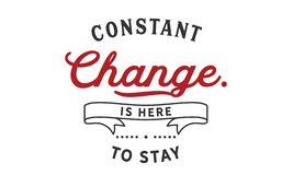 Constant change is here to stay. Quote royalty free illustration
