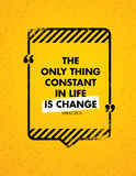 The Only Constant Thing In Life Is Change. Inspiring Creative Motivation Quote. Vector Typography Banner Design Concept Stock Photos