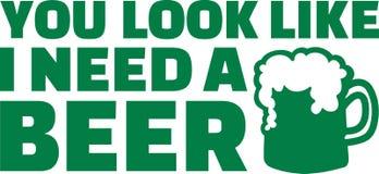 Consumición del día del ` s de St Patrick - usted mira como necesito una cerveza ilustración del vector