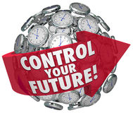 Control Your Future Words Clocks Ticking Forward Progress. Control Your Future words on a red arrow around a sphere of clocks ticking toward tomorrow, a period Stock Image