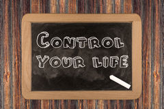 Control your life  - chalkboard Stock Photography