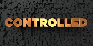 Controlled - Gold text on black background - 3D rendered royalty free stock picture Royalty Free Stock Photo