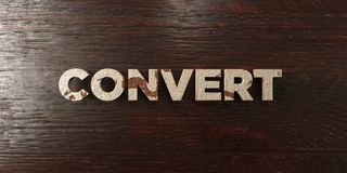Convert - grungy wooden headline on Maple  - 3D rendered royalty free stock image Stock Photo