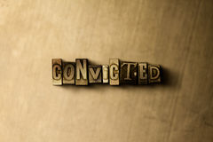 CONVICTED - close-up of grungy vintage typeset word on metal backdrop. Royalty free stock illustration.  Can be used for online banner ads and direct mail Royalty Free Stock Image