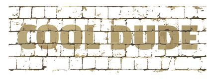 Cool Dude printed on stylized brick wall. Textured inscription for your design. Vector. Illustration stock illustration