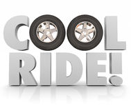 Cool Ride Wheels Tires 3d Words Fun Recreation Driving Car Autom Royalty Free Stock Photography