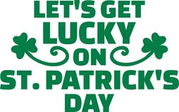 Cool typographic St. Patrick`s day design - let`s get lucky. Vector stock illustration