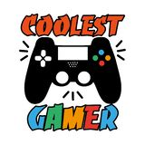 Coolest gamer- funny text with black  controller.  Good for textile, t-shirt, banner ,poster, print on gift.