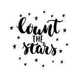Count the stars - hand drawn lettering quote isolated on the white background. Fun brush ink inscription for photo. Overlays, greeting card or t-shirt print Royalty Free Stock Images