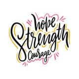 Courage de force d'espoir Lettrage tiré par la main Citation inspirée de motivation illustration libre de droits