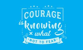 Courage is knowing what not to fear. Quote illustration vector illustration
