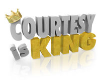Courtesy is King Politeness Manners Customer Service Help. Courtesy is King words to illustrate respect, kindness, generosity and manners in customer service or Stock Photography