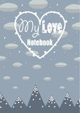 Cover design. Composition with the snow mountains,clouds and the heart with phrase'My love notebook Royalty Free Stock Photos