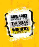 Cowards Never Start The Weak Never Finish Winners Never Quit. Inspiring Creative Motivation Quote Poster Template Stock Photo