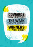 Cowards Never Start The Weak Never Finish Winners Never Quit. Inspiring Creative Motivation Quote Poster Template Royalty Free Stock Photography