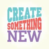 Créez quelque chose nouvelle Image stock