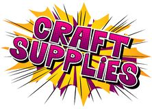 Craft Supplies - Comic book style phrase. stock illustration