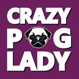 Crazy Pug Lady, T-shirt Typography Graphics. Crazy Pug Lady, Humor T-shirt Typography Graphics, Vector Illustration