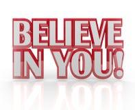 Crea en usted usted mismo las palabras de la confianza en uno mismo 3D Imagen de archivo libre de regalías