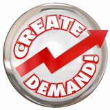 Create Demand Button Improve Increase Customer Orders Buying Pro. Create Demand words on a white button with red arrow pointing up to illustrate building Royalty Free Stock Images