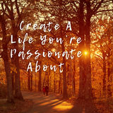 Create a life you're passionate about, inspirational quote Royalty Free Stock Image