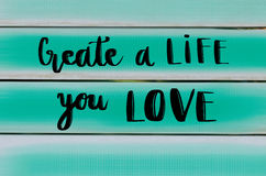 Create a life you love motivational hand letteringmessage Stock Image