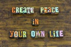 Create peace your own life faith hope believe love purity karma. Create peace yourself your own life faith hope believe love purity karma letterpress work stock image