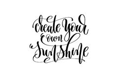 Create your own sunshine hand lettering inscription positive quo Royalty Free Stock Image