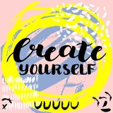 Create yourself. Vector hand drawn brush lettering on colorful background. Motivational quote for postcard, social media, ready to use. Abstract backgrounds Royalty Free Illustration